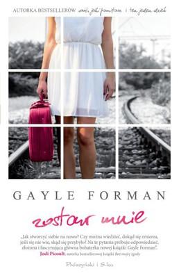 gayle-forman-zostaw-mnie-leave-me-cover-okladka