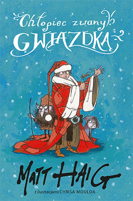 matt-haig-chlopiec-zwany-gwiazdka-a-boy-called-christmas-cover-okladka