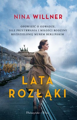 nina-willner-lata-rozlaki-forty-autumns-a-familys-story-of-courage-and-survival-on-both-sides-of-the-berlin-wall-cover-okladka