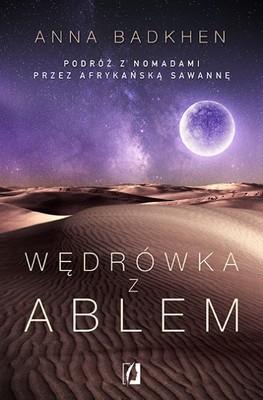 anna-badkhen-wedrowka-z-ablem-podroz-z-nomadami-przez-afrykanska-sawanne-walking-with-abel-journeys-with-the-nomads-of-the-african-savannah-cover-okladka