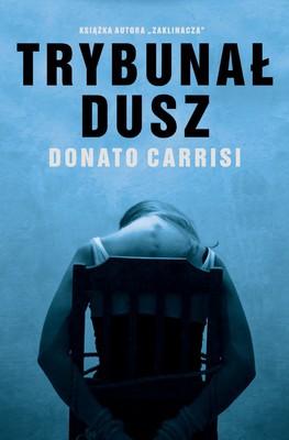 donato-carrisi-trybunal-dusz-il-tribunale-delle-anime-cover-okladka