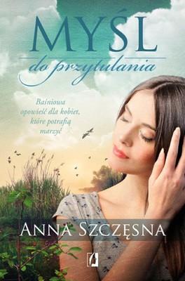 anna-szczesna-mysl-do-przytulania-cover-okladka