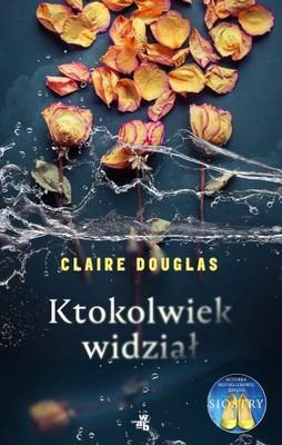 claire-douglas-ktokolwiek-widzial-cover-okladka