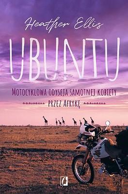 heather-trott-ubuntu-motocyklowa-odyseja-samotnej-kobiety-przez-afryke-cover-okladka